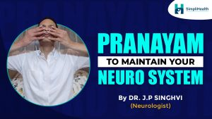 How to maintain your Neuro system with pranayam?