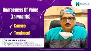 Hoarseness: Causes(Laryngitis) & Treatment